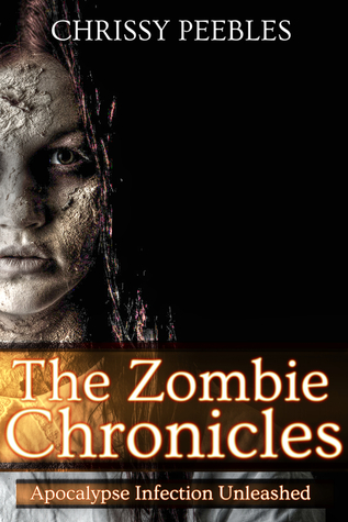 The Zombie Chronicles by Chrissy Peebles