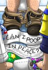 Can I Poop in Peace? by Do D.