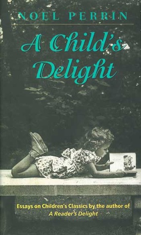 A Child's Delight by Noel Perrin
