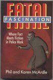 Fatal Fascination: Where Fact Meets Fiction in Police Work