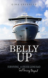 Belly Up: Surviving and Thriving Beyond a Cruise Gone Bad
