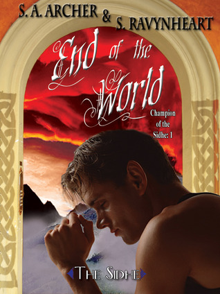 End of the World by S.A. Archer