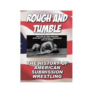 Rough and Tumble: The History of American Submission Wrestling