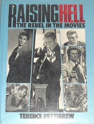 Raising Hell: The Rebel in the Movies
