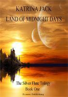 Land of Midnight Days (Silver Flute, #1)