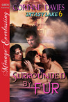 Surrounded By Fur (3xtasy Lake, #6)