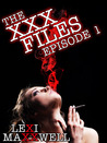 The XXX Files Episode 1 (A Paranormal Erotic Serial)