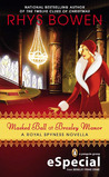 Masked Ball at Broxley Manor (Her Royal Spyness Mysteries, #0.5)