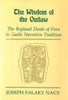 The Wisdom of the Outlaw: The Boyhood Deeds of Finn in Gaelic Narrative Tradition