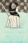 Moving Waters by Racelle Rosett