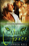 A Gamma's Choice (Under Wolves #1)