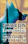 Foster Fox by William D. Writer