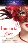 Immortal Love by Carmen Ferreiro-Esteban