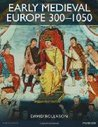 Early Medieval Europe 300-1050: The Birth of Western Society