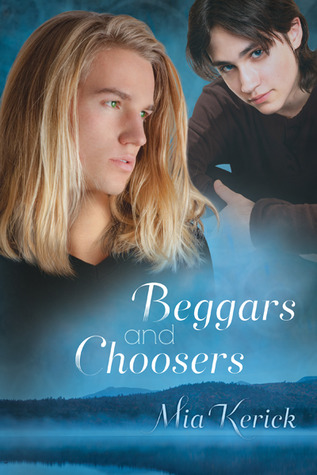Beggars and Choosers by Mia Kerick