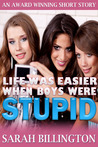 Life Was Easier When Boys Were Stupid