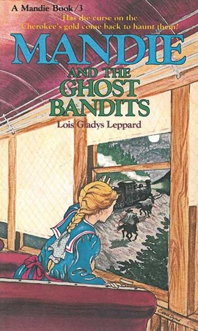 Mandie and the Ghost Bandits by Lois Gladys Leppard