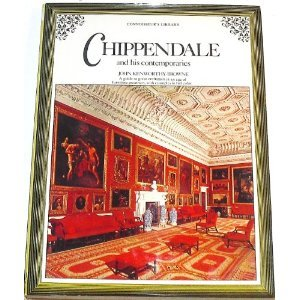 Chippendale And His Contemporaries by John Kenworthy-Browne