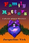 Family Matters by Jacqueline Vick