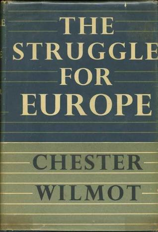 a review of chester wilmots book the struggle for europe Unzorg - periodicals, books the struggle for europe by chester wilmot the struggle for europe (review) by maxwell geismar.