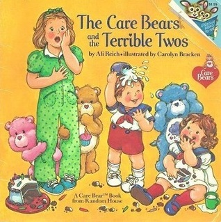 The Care Bears and the Terrible Twos by Ali Reich