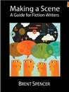 Making a Scene: A Guide for Fiction Writers