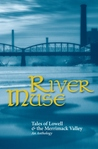 River Muse: Tales of Lowell & the Merrimack Valley