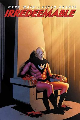 Irredeemable, Vol. 3 by Mark Waid