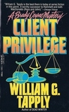 Client Privilege by William G. Tapply