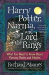 Harry Potter, Narnia, and the Lord of the Rings: What You Need to Know about Fantasy Books and Movies