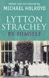 Lytton Strachey by Himself: A Self-Portrait