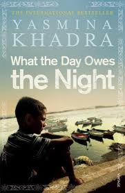 What the Day Owes the Night by Yasmina Khadra