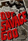 Our Savage God: The Perverse Use of Eastern Thought