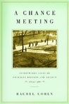 A Chance Meeting: Intertwined Lives of American Writers and Artists, 1854-1967