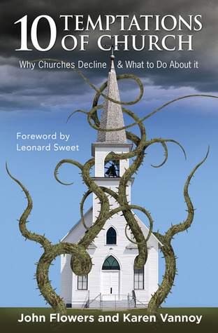 10 Temptations of Church: Why Churches Decline & What to Do about It