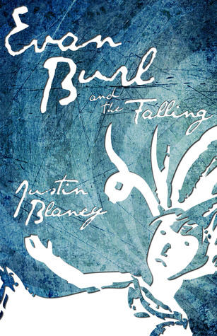 Evan Burl and the Falling, Vol. 1-2 by Justin Blaney