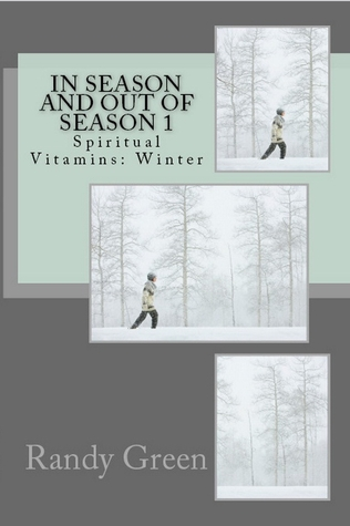 In Season and Out of Season 1-4, Spiritual Vitamins: Winter, Spring, Summer, Autumn