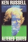 Altered States: The Autobiography of Ken Russell