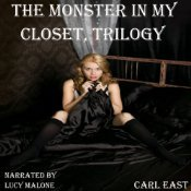 The Monster in my Closet Trilogy by Carl East