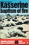 Kasserine: Baptism Of Fire (Ballantine's Illustrated History of World War II: Battle book No. 18)