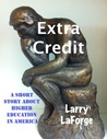 Extra Credit: A Short Story about Higher Education in America
