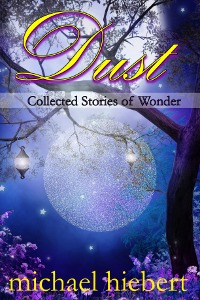 Dust: Collected Stories of Wonder