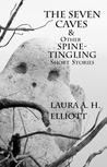 The Seven Caves & Other Spine-Tingling Short Stories