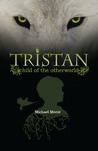 Tristan: Child of the Otherworld