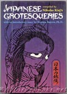 Japanese Grotesqueries