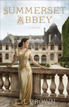 Summerset Abbey by T.J. Brown