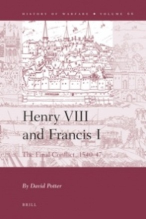 Henry VIII and Francis I: The Final Conflict, 1540-1547 (History of Warfare)
