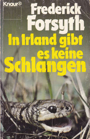 in irland gibt es keine schlangen by frederick forsyth reviews discussion bookclubs lists. Black Bedroom Furniture Sets. Home Design Ideas