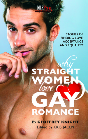 Why Straight Women Love Gay Romance by Geoffrey Knight