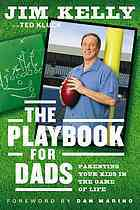 The Playbook for Dads by Jim  Kelly